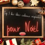 top 3 des idées cadeaux originales pour Noël
